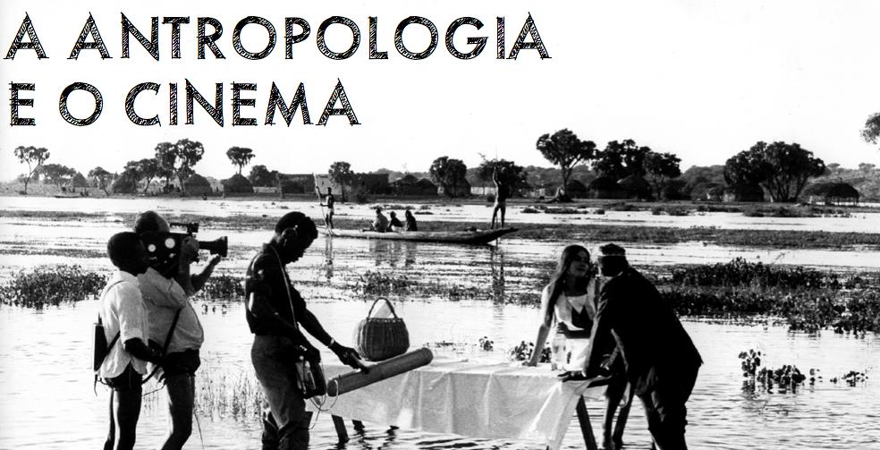 A Antropologia e o Cinema