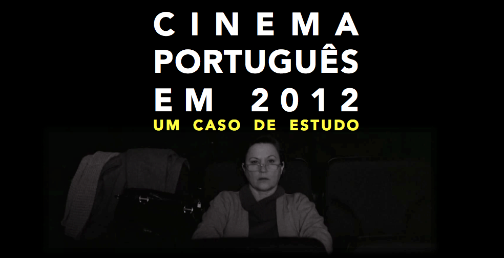 Cinema Portugues 2012 - Um caso de estudo