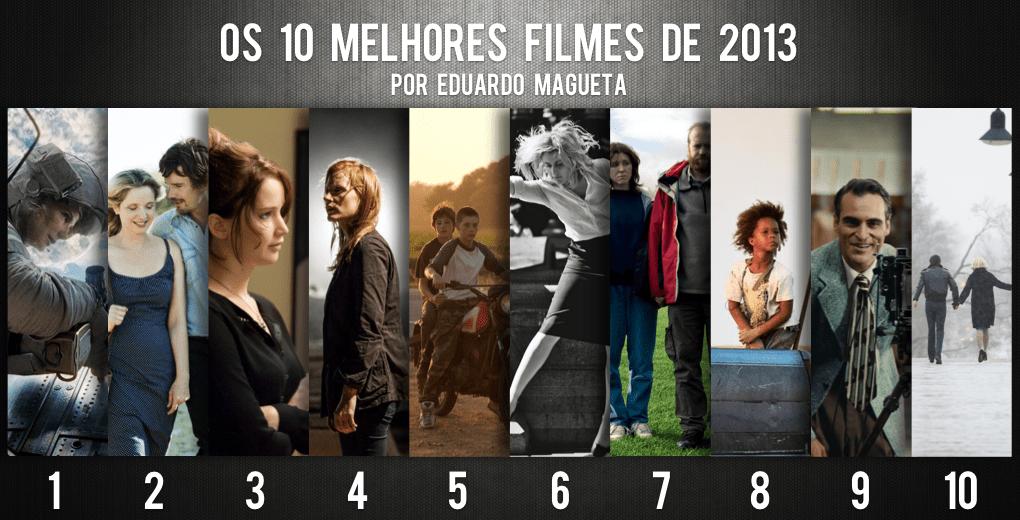 Os 10 melhores filmes de 2013, por Eduardo Magueta
