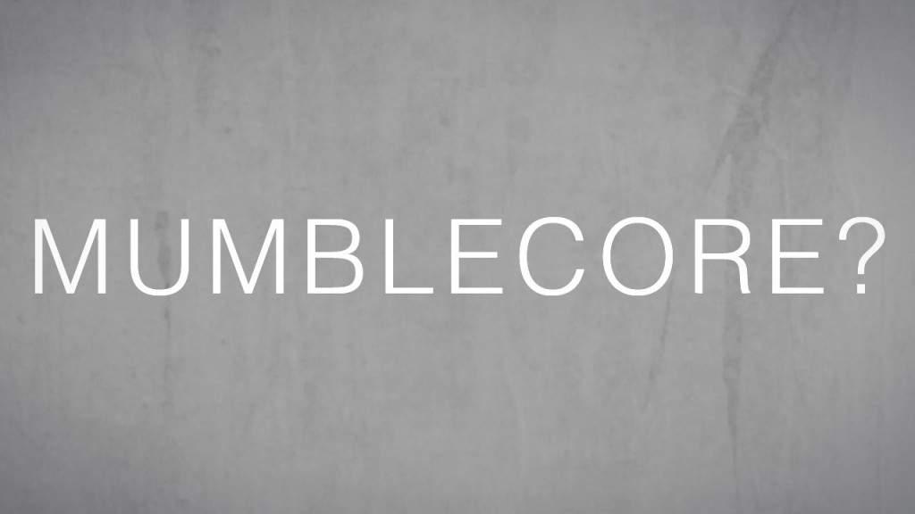 01 - Mumblecore